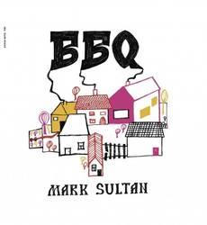 Mark Sultan – BBQ