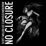Merzbow, Scott Miller & Lee Camfield – No Closure