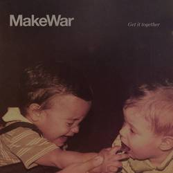 MakeWar – Get It Together