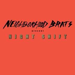 Neighborhood Brats – Night Shift EP