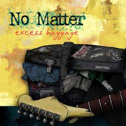 No Matter  – Excess Baggage EP