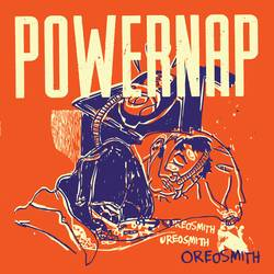 Powernap – Oreosmith EP