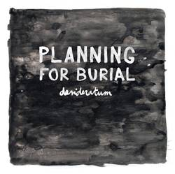 Planning For Burial – Desideratum