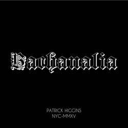 Patrick Higgins – Bachanalia