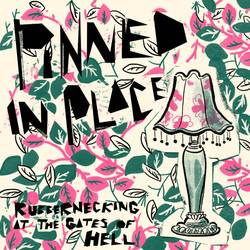 Pinned In Place – Rubbernecking at the Gates of Hell