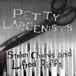Petty Larcenists – Stolen Chords and Lifted Riffs