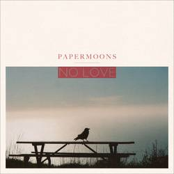 Papermoons – No Love