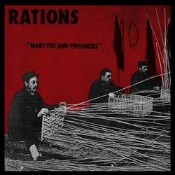 Rations – Martyrs and Prisoners