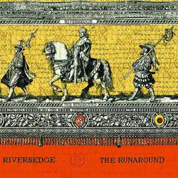 Rivers Edge – The Runaround