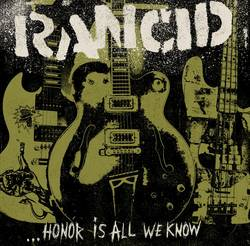 Rancid – Honor Is All We Know