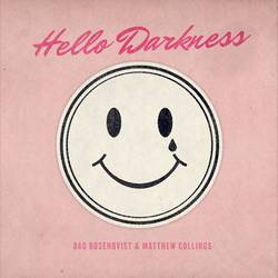 Dag Rosenqvist & Matthew Collings – Hello Darkness