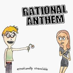 Rational Anthem – Emotionally Unavailable