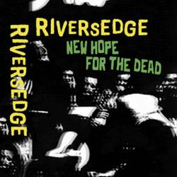 Rivers Edge – New Hope for the Dead