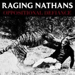 Raging Nathans – Oppositional Defiance