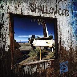 Shallow Cuts – Empty Beach Town