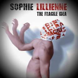 Sophie Lillienne – The Fragile Idea