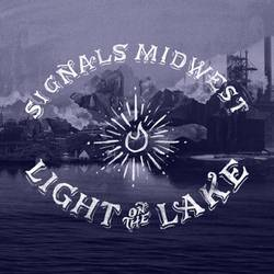 Signals Midwest – Light On The Lake