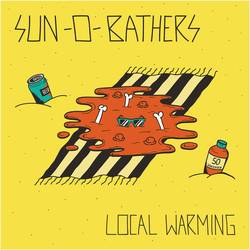 Sun-0-Bathers – Local Warming EP