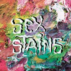 Sex Stains – Sex Stains