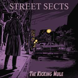 Street Sects – The Kicking Mule