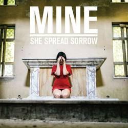 She Spread Sorrow – Mine