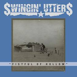 Swingin' Utters – Fistful of Hollow