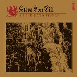 Steve Von Till – A Life Unto Itself