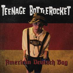 Teenage Bottlerocket – American Deutsch Bag