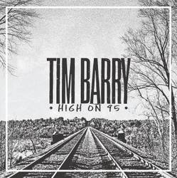 Tim Barry – High On 95