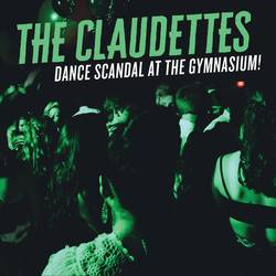 The Claudettes – Dance Scandal At The Gymnasium!