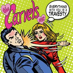 The Carvels NYC – Everything With You Is A Travesty EP