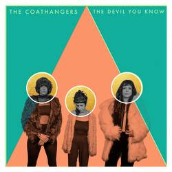 Coathangers – The Devil You Know