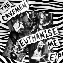 The Cavemen – Euthanise Me