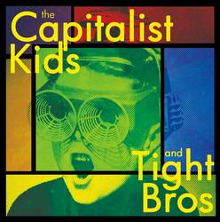 "Various Artists - Capitalist Kids/Tight Bros. - split 7"" album cover"