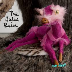 The Julie Ruin – Run Fast