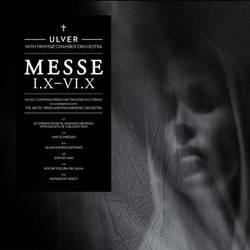 Ulver – Messe I.X - VI.X