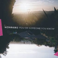 Worriers – You or Someone You Know