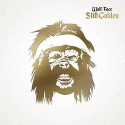 Wolf-Face – Still Golden