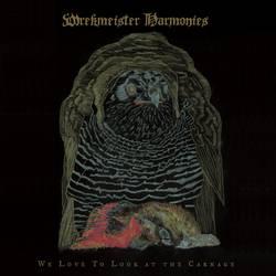 Wrekmeister Harmonies – We Love To Look at the Carnage
