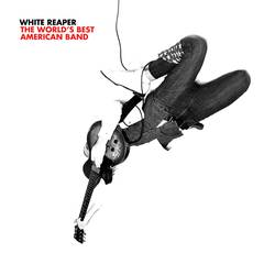 White Reaper – The World's Best American Band