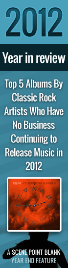 Top 5 Albums By Classic Rock Artists Who Have No Business Continuing to Release Music in 2012