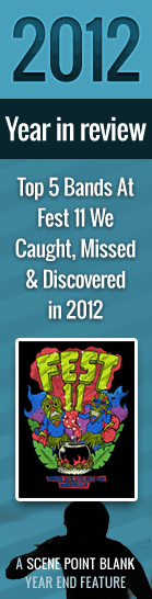 Top 5 Bands At Fest 11 We Caught, Missed & Discovered in 2012