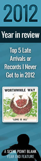 Top 5 Late Arrivals or Records I Never Got to in 2012