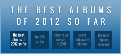 The best albums of 2012 so far