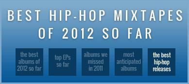 Best hip-hop mixtapes of 2012 so far