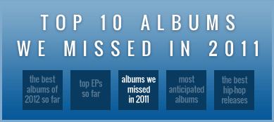 Top 10 Albums We Missed in 2011
