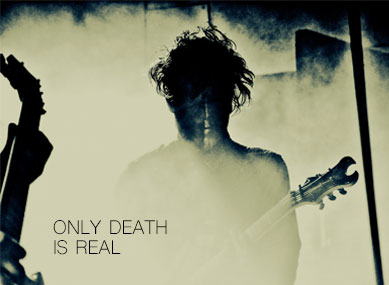 Only Death Is Real #2