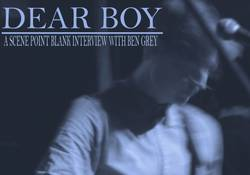 Interviews: Dear Boy