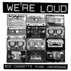 Labels: Slovenly: We're Loud - 90s Cassette Punk Unknowns