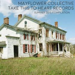 MP3s: Take This to Heart and Mayflower Collective summer sampler